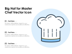 Big Hat For Master Chef Vector Icon Ppt PowerPoint Presentation Model Professional PDF