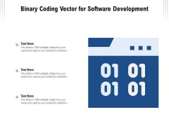 Binary Coding Vector For Software Development Ppt PowerPoint Presentation Gallery Themes PDF