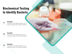 Biochemical Testing To Identify Bacteria Ppt PowerPoint Presentation Gallery Information PDF