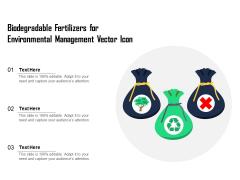 Biodegradable Fertilizers For Environmental Management Vector Icon Ppt PowerPoint Presentation File Model PDF