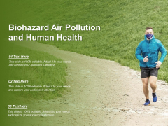 Biohazard Air Pollution And Human Health Ppt Powerpoint Presentation File Layouts
