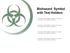 Biohazard Symbol With Text Holders Ppt Powerpoint Presentation Show Ideas