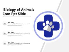 Biology Of Animals Icon Ppt Slide Ppt PowerPoint Presentation Gallery Slides PDF