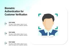 Biometric Authentication For Customer Verification Ppt PowerPoint Presentation Slides Smartart PDF