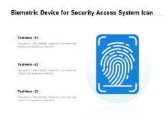 Biometric Device For Security Access System Icon Ppt PowerPoint Presentation Ideas Picture PDF