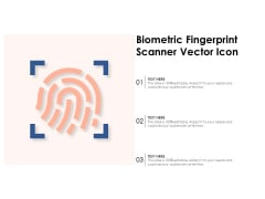 Biometric Fingerprint Scanner Vector Icon Ppt PowerPoint Presentation Gallery Graphics Example PDF