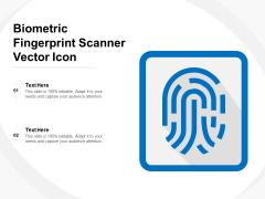 Biometric Fingerprint Scanner Vector Icon Ppt PowerPoint Presentation Professional Gridlines PDF