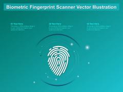 Biometric Fingerprint Scanner Vector Illustration Ppt PowerPoint Presentation Show Graphics Design PDF