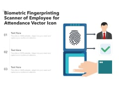 Biometric Fingerprinting Scanner Of Employee For Attendance Vector Icon Ppt PowerPoint Presentation Gallery Templates PDF