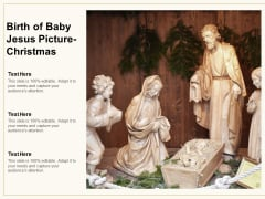 Birth Of Baby Jesus Picture Christmas Ppt PowerPoint Presentation Slides Demonstration