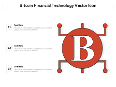 Bitcoin Financial Technology Vector Icon Ppt PowerPoint Presentation Gallery Slide Portrait PDF