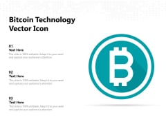 Bitcoin Technology Vector Icon Ppt PowerPoint Presentation Gallery Graphics PDF