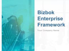 Bizbok Enterprise Framework Ppt PowerPoint Presentation Complete Deck With Slides