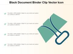 Black Document Binder Clip Vector Icon Ppt Powerpoint Presentation Styles Slides