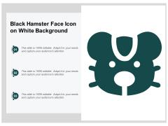 Black Hamster Face Icon On White Background Ppt Powerpoint Presentation Portfolio File Formats