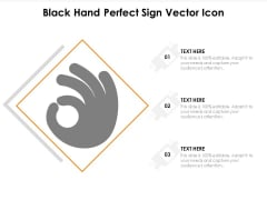 Black Hand Perfect Sign Vector Icon Ppt PowerPoint Presentation Gallery Graphics Template PDF
