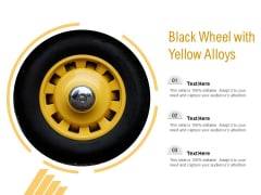 Black Wheel With Yellow Alloys Ppt PowerPoint Presentation Pictures Display