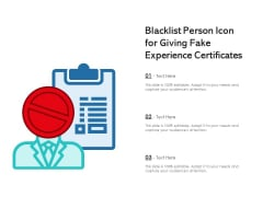 Blacklist Person Icon For Giving Fake Experience Certificates Ppt PowerPoint Presentation Slides Clipart Images PDF