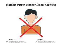 Blacklist Person Icon For Illegal Activities Ppt PowerPoint Presentation Infographics Shapes PDF