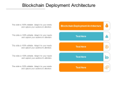 Blockchain Deployment Architecture Ppt PowerPoint Presentation Show Graphics Download Cpb Pdf
