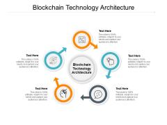 Blockchain Technology Architecture Ppt PowerPoint Presentation Slide Cpb Pdf