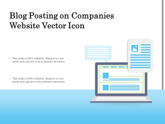 Blog Posting On Companies Website Vector Icon Ppt PowerPoint Presentation Gallery Diagrams PDF