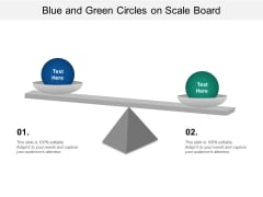 Blue And Green Circles On Scale Board Ppt Powerpoint Presentation Icon Slideshow