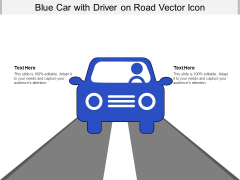 Blue Car With Driver On Road Vector Icon Ppt PowerPoint Presentation Gallery Sample PDF