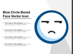 Blue Circle Bored Face Vector Icon Ppt PowerPoint Presentation File Portfolio PDF