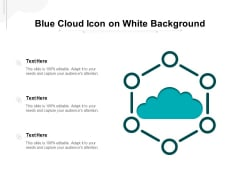 Blue Cloud Icon On White Background Ppt PowerPoint Presentation Gallery Graphics Pictures PDF