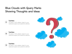 Blue Clouds With Query Marks Showing Thoughts And Ideas Ppt PowerPoint Presentation Gallery Ideas PDF