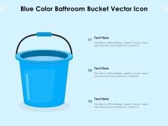 Blue Color Bathroom Bucket Vector Icon Ppt PowerPoint Presentation File Summary PDF