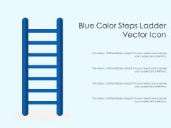 Blue Color Steps Ladder Vector Icon Ppt PowerPoint Presentation Design Ideas PDF