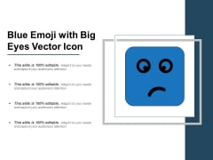 Blue Emoji With Big Eyes Vector Icon Ppt PowerPoint Presentation File Graphics Download PDF