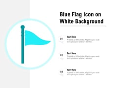 Blue Flag Icon On White Background Ppt PowerPoint Presentation Gallery Layout Ideas PDF