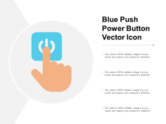 Blue Push Power Button Vector Icon Ppt PowerPoint Presentation Ideas Gridlines