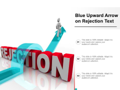 Blue Upward Arrow On Rejection Text Ppt PowerPoint Presentation File Maker