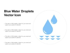 Blue Water Droplets Vector Icon Ppt PowerPoint Presentation Portfolio Graphics Template