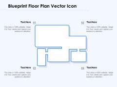 Blueprint Floor Plan Vector Icon Ppt PowerPoint Presentation Ideas Graphic Tips PDF