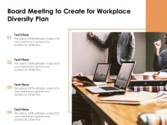 Board Meeting To Create For Workplace Diversity Plan Ppt PowerPoint Presentation Outline Portrait PDF