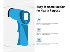 Body Temperature Gun For Health Purpose Ppt PowerPoint Presentation File Visual Aids PDF