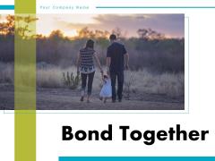 Bond Happy Family Soap Bubbles Ppt PowerPoint Presentation Complete Deck