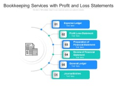 Bookkeeping Services With Profit And Loss Statements Ppt PowerPoint Presentation Icon Smartart