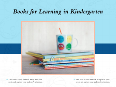 Books For Learning In Kindergarten Ppt PowerPoint Presentation Gallery Infographics PDF