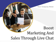 Boost Marketing And Sales Through Live Chat Ppt PowerPoint Presentation Complete Deck With Slides