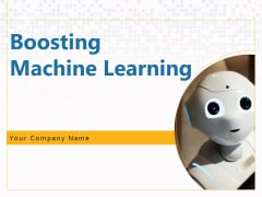 Boosting Machine Learning Ppt PowerPoint Presentation Complete Deck With Slides