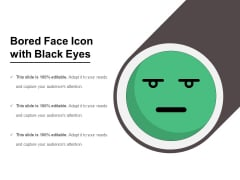 Bored Face Icon With Black Eyes Ppt PowerPoint Presentation Icon Infographics PDF