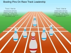 Bowling Pins On Race Track Leadership Powerpoint Template