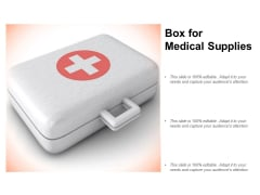Box For Medical Supplies Ppt Powerpoint Presentation File Designs Download