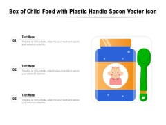 Box Of Child Food With Plastic Handle Spoon Vector Icon Ppt PowerPoint Presentation Icon Gallery PDF